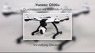 Yuneec Q500+ #12 – Vorstellung (Deutsch)