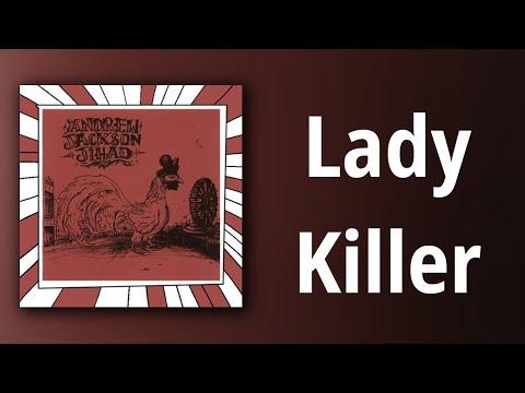 Andrew Jackson Jihad // Lady Killer
