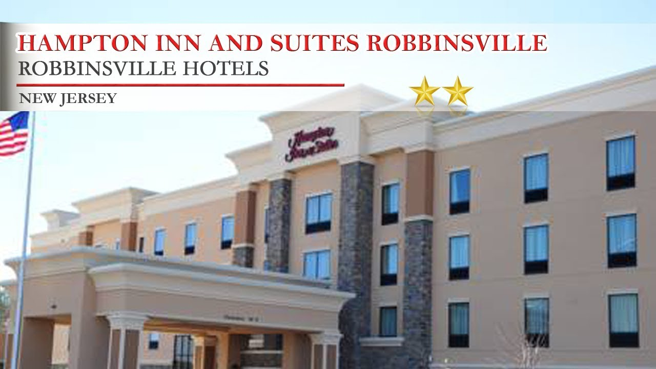 Hampton Inn And Suites Robbinsville Hotels New Jersey