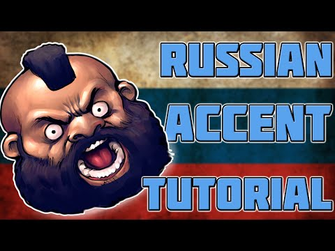 RUSSIAN ACCENT TUTORIAL