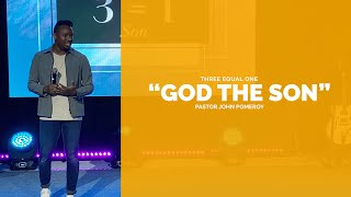 """GOD THE SON"" :: Pastor John Pomeroy"