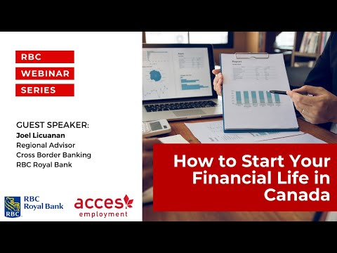 Financial Literacy Webinar  Helping you start your financial life in Canada and how RBC can help