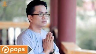 Diệu Pháp Liên Hoa - Huỳnh Nguyễn Công Bằng [Official]