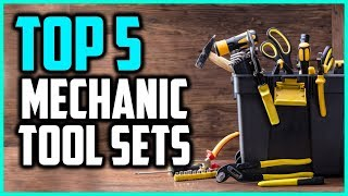 Top 5 Best Mechanic Tool Sets In 2018