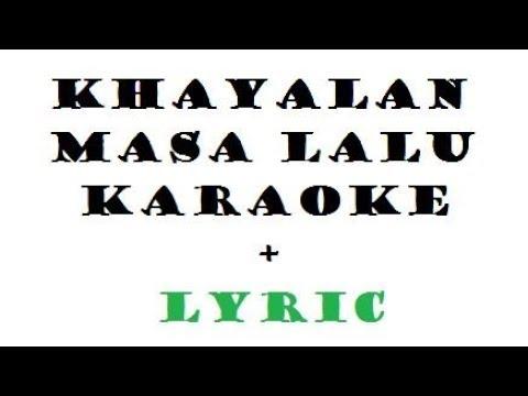 KHAYALAN MASA LALU - KARAOKE LYRIC