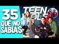 35 CURIOSIDADES que NO SABÍAS de TEEN WOLF