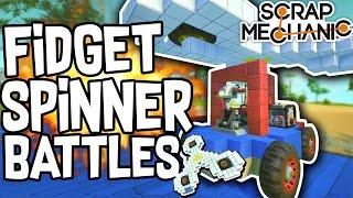 Scrap Mechanic - FIDGET SPINNER BATTLE CHALLENGE! VS Speedy - [#52] | Gameplay