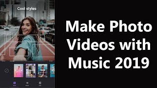 Best photo video editing app for android 2019 - how to make photo video with music