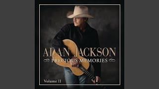 Alan Jackson He Lives