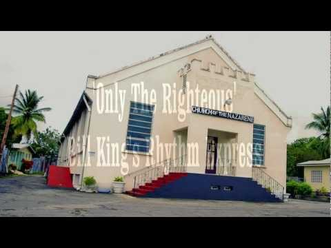 Only the Righteous - Bill King's Rhythm Express