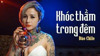 Khóc Thầm Trong Đêm - Đào Chile ( Hot Girl Xăm Trổ - Tattoo Girl )