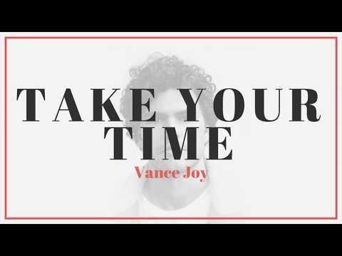 Vance Joy - Take Your Time   Lyrics