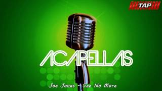 Joe Jonas - See No More (Acapella Studio) (HD)