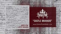 """Kings Peak - """"Castle Bravado"""""""