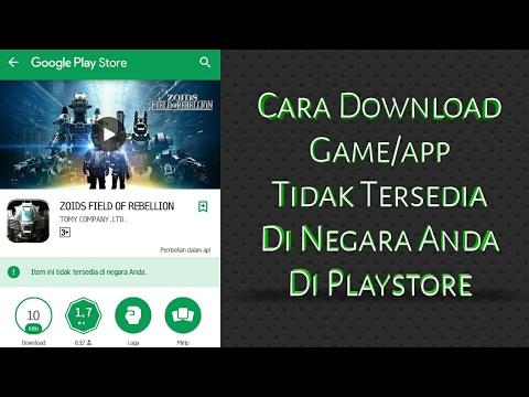Cara Download Game App Tidak Tersedia Di Negara Anda Playstore 2017