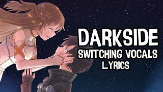 Nightcore - Darkside (Lyrics / Switching Vocals) - Alan Walker (Alex Goot & Jada Facer)