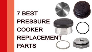 7 best pressure cooker parts 2017 | pressure cooker parts reviews