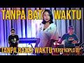TANPA BATAS WAKTU - OST IKATAN CINTA Versi KOPLO DJ Cover