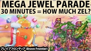 Lacking of Zel? Instant Cash With Mega Jewel Parade (Brave Frontier)