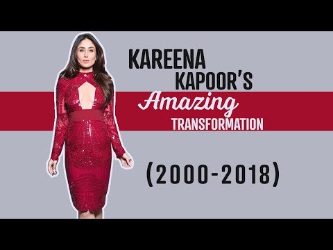 Kareena Kapoor's amazing transformation (2000-2018)