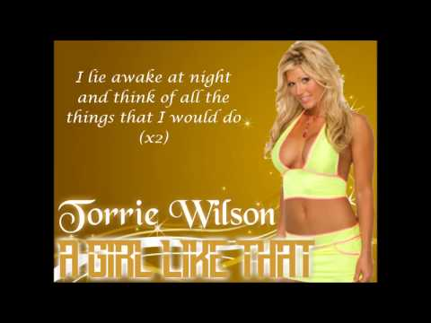 Torrie Wilson WWE Theme- A Girl Like That (lyrics)