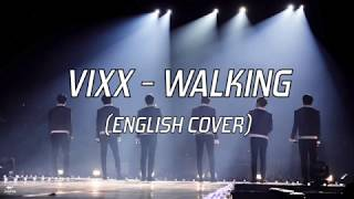 빅스(vixx) - '걷고있다 (walking)' english cover