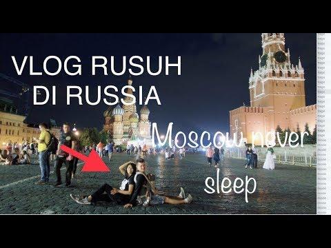 MOSCOW VLOG//DAY 2 MOSCOW NEVER SLEEP//VLOG RUSUH(BAHASA INDONESIA)