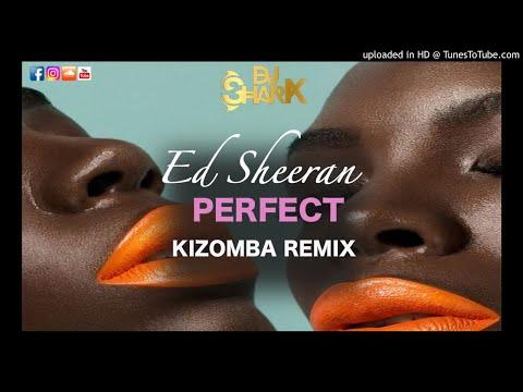 Ed Sheeran – Perfect – Dj Shark Kizomba Remix