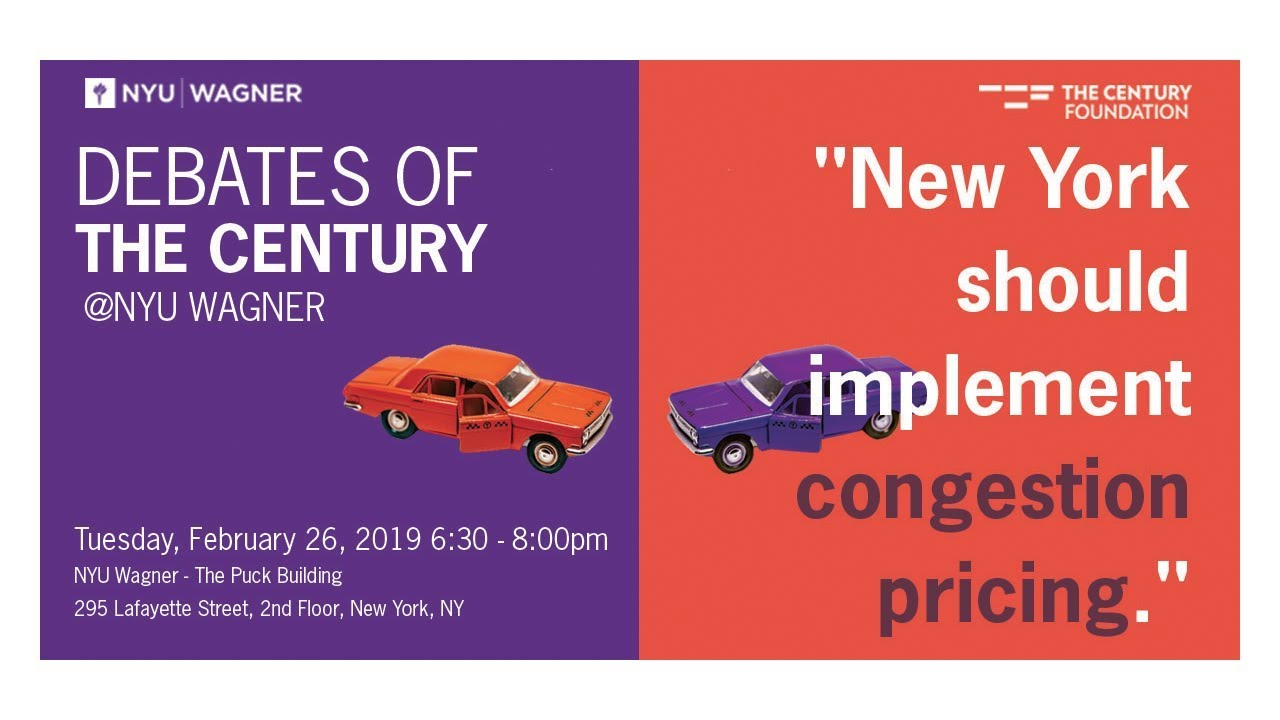 Debates of the Century @NYU Wagner: Congestion Pricing