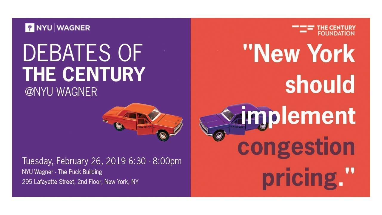 Debates of the Century @NYU Wagner: Congestion Pricing
