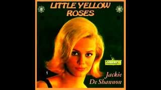 JACKIE DE SHANNON - Little Yellow Roses (1963)