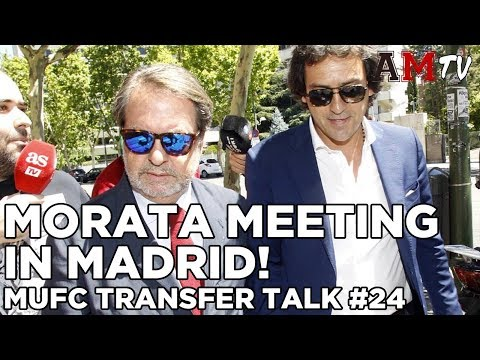 Morata Meeting In Madrid! | MUFC Transfer Talk #24