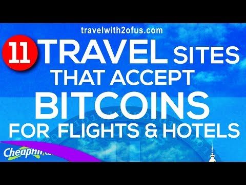 11 Travel Sites That Accept Bitcoin For Flights And Hotel Bookings