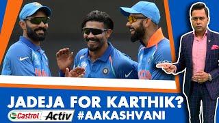 #CWC19: JADEJA for KARTHIK?   INDIA vs SL Preview   Castrol Activ #AakashVani