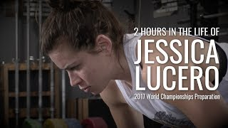 2 Hours in the Life of Jessica Lucero - 2017 World Championships Preparation