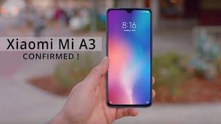 Xiaomi Mi A3 COMING | Xiaomi Mi A3 Price, Specifications, Release Date in INDIA