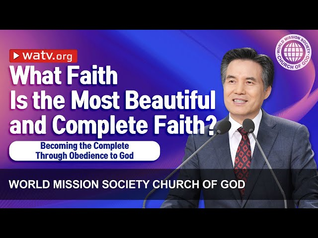Becoming the Complete Through Obedience to God   WMSCOG, Church of God, Ahnsahnghong, God the Mother