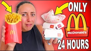 I ate ONLY MCDONALDS for 24 HOURS!! FAST FOOD for A DAY (IMPOSSIBLE FOOD CHALLENGE)