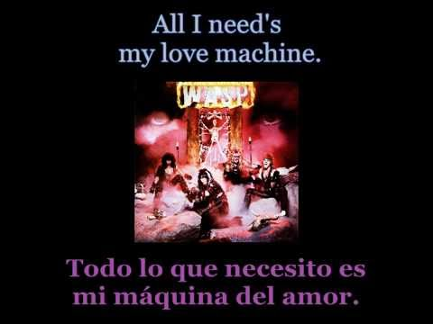 W.A.S.P. - L.O.V.E. Machine - Lyrics / Subtitulos en español (Nwobhm) Traducida