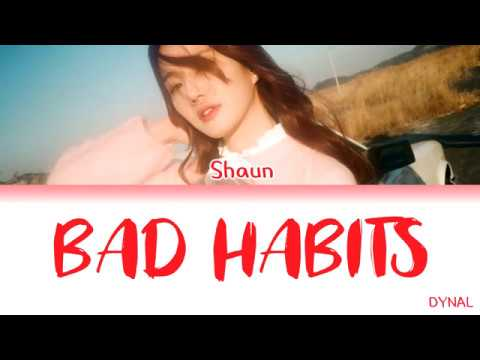 SHAUN (숀) – Bad Habits (습관) Lyrics/가사 [Color Coded Han_Rom_Eng]
