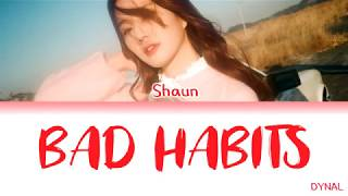 SHAUN (숀) – Bad Habits (습관) Lyrics/가사 [Color Coded Han_Rom_Eng]