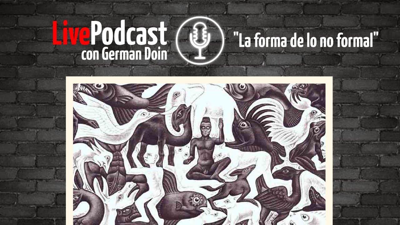 """Live Podcast: """"La forma de lo no formal"""""""
