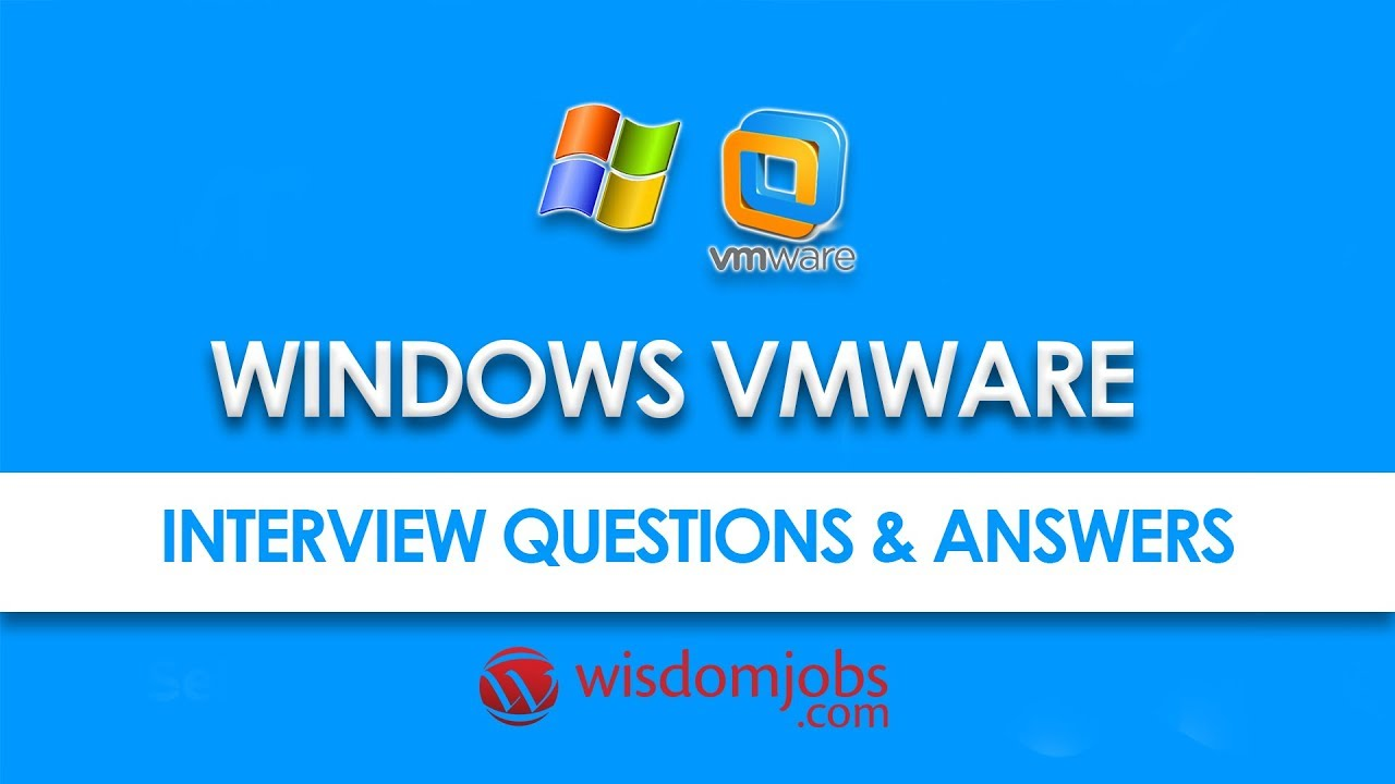 TOP 250+ Windows Vmware Interview Questions and Answers 12 August