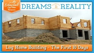 log home building the first 10 days