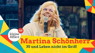 Martina Schönherr – 35 und Leben nicht im Griff
