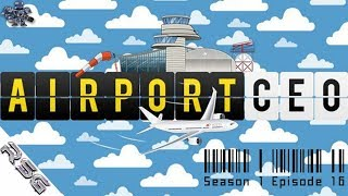 Airport CEO ( early access ) (Season 1 Episode 16 ) ( Let's Play / Gameplay )