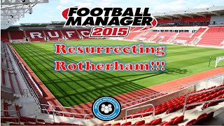 Resurrecting Rotherham #4 Closer Now (To Promotion) | Football Manager 2015