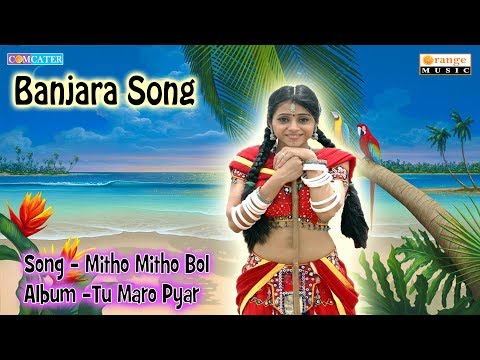 Mitho Mitho Bol Banjara Song  Lambadi Banjara Song Orange Music