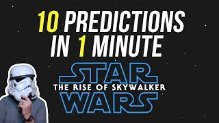 10 PREDICTIONS IN 1 MINUTE | STAR WARS: EPISODE 9 - THE RISE OF SKYWALKER