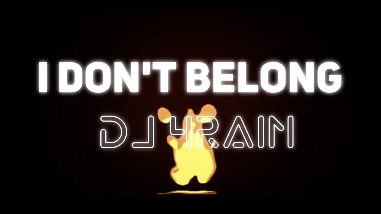 DJ 4Rain - I Don't Belong (Official Lyrics)
